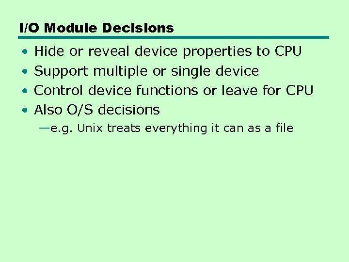 I/O Module Decisions • • Hide or reveal device properties to CPU Support multiple