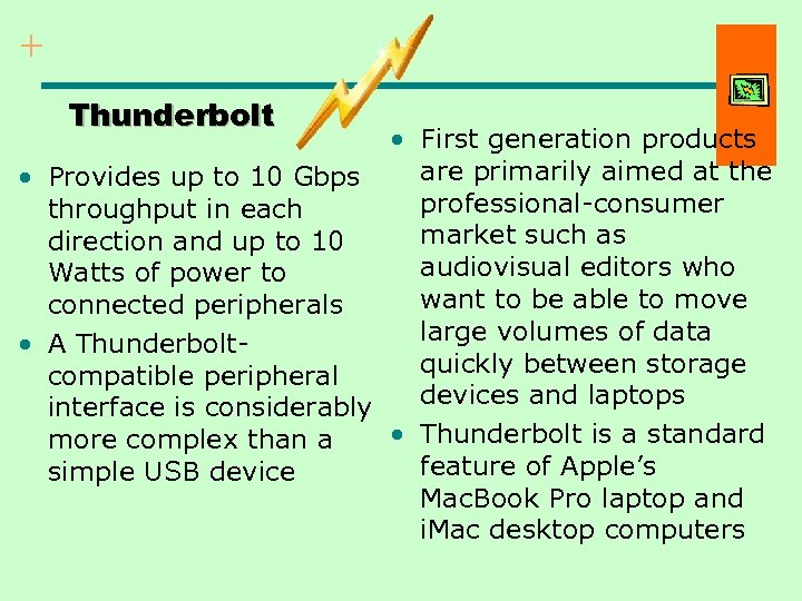 + Thunderbolt • First generation products are primarily aimed at the • Provides up