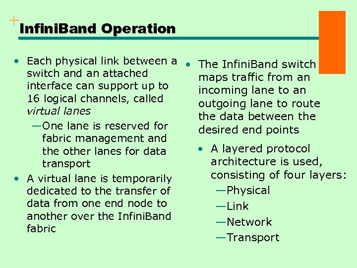 + Infini. Band Operation • Each physical link between a • The Infini. Band
