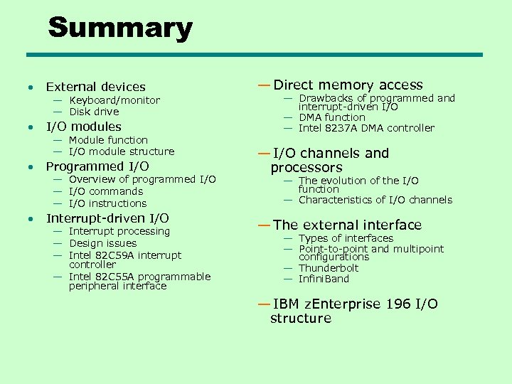 Summary • External devices — Keyboard/monitor — Disk drive • I/O modules — Module
