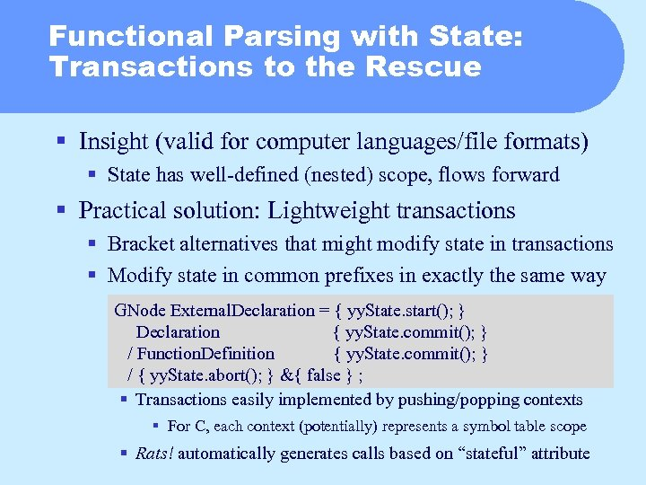 Functional Parsing with State: Transactions to the Rescue § Insight (valid for computer languages/file
