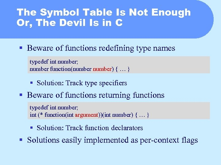 The Symbol Table Is Not Enough Or, The Devil Is in C § Beware