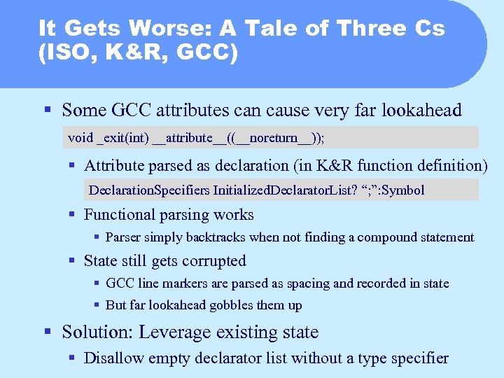 It Gets Worse: A Tale of Three Cs (ISO, K&R, GCC) § Some GCC