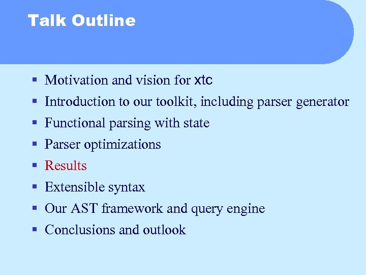 Talk Outline § § § § Motivation and vision for xtc Introduction to our