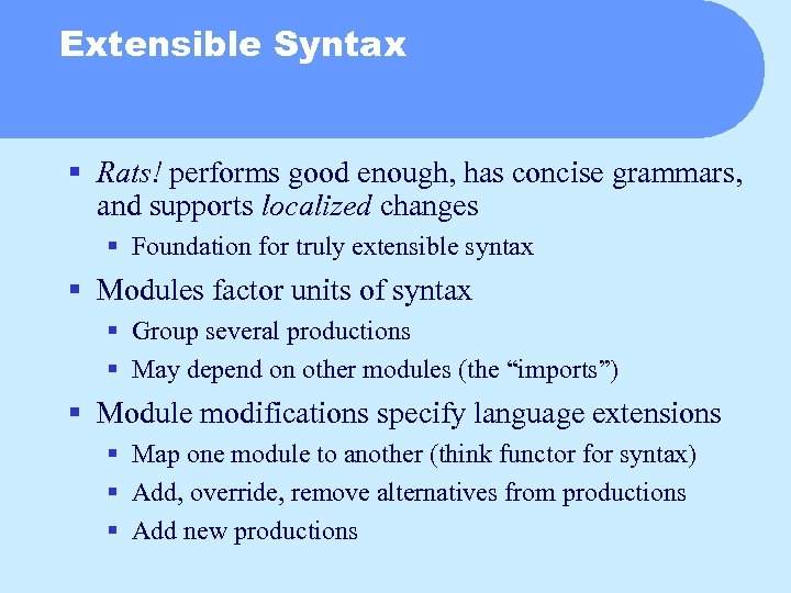 Extensible Syntax § Rats! performs good enough, has concise grammars, and supports localized changes