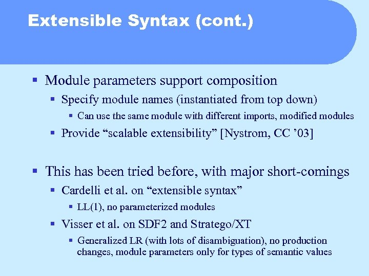 Extensible Syntax (cont. ) § Module parameters support composition § Specify module names (instantiated