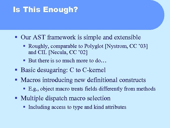 Is This Enough? § Our AST framework is simple and extensible § Roughly, comparable