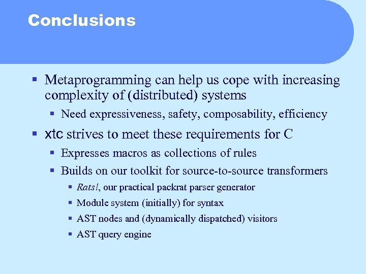 Conclusions § Metaprogramming can help us cope with increasing complexity of (distributed) systems §
