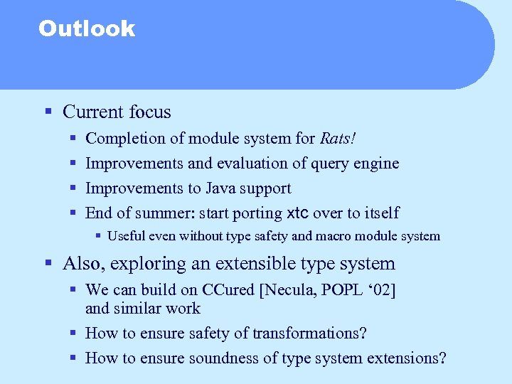 Outlook § Current focus § § Completion of module system for Rats! Improvements and