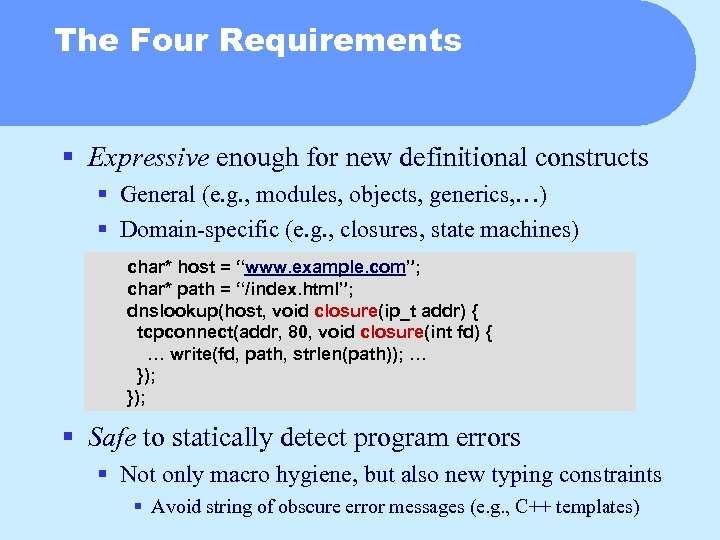 The Four Requirements § Expressive enough for new definitional constructs § General (e. g.