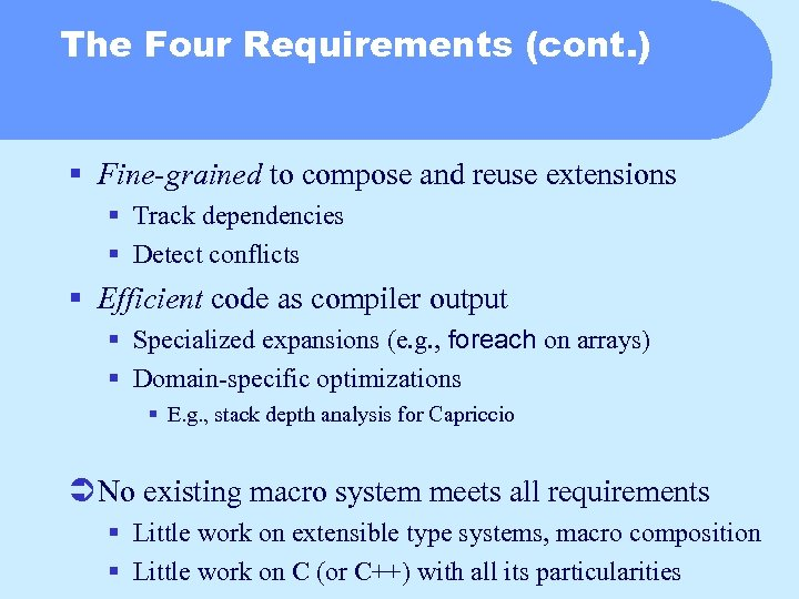The Four Requirements (cont. ) § Fine-grained to compose and reuse extensions § Track