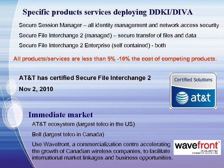 Specific products services deploying DDKI/DIVA Secure Session Manager – all identity management and network