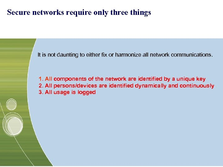 Secure networks require only three things It is not daunting to either fix or