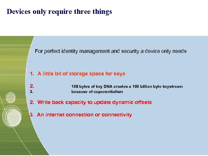 Devices only require three things For perfect identity management and security a device only