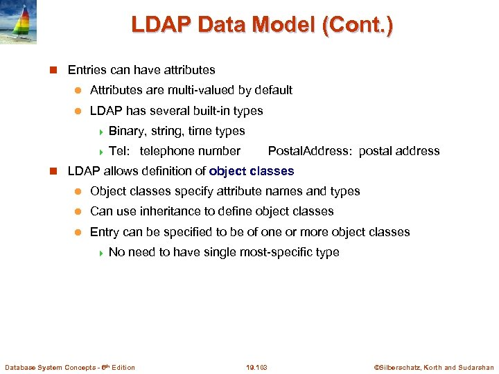 LDAP Data Model (Cont. ) Entries can have attributes l Attributes are multi-valued by