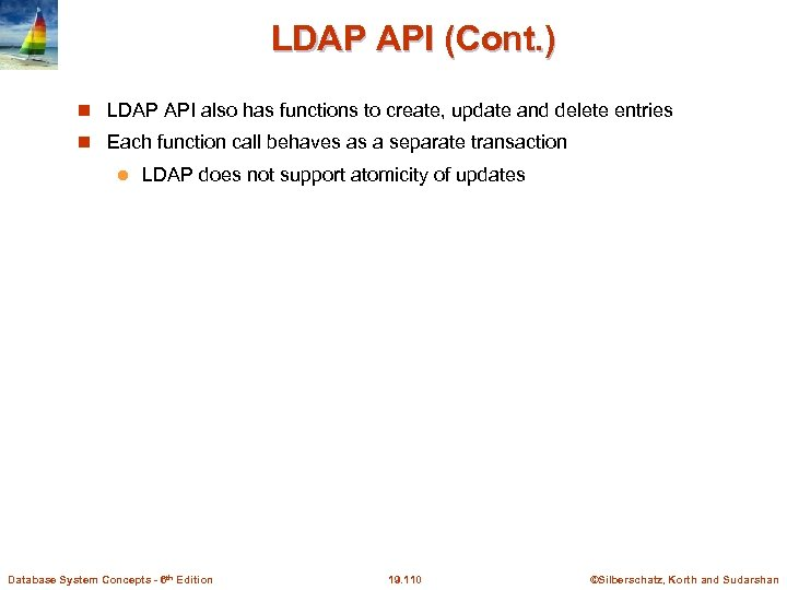LDAP API (Cont. ) LDAP API also has functions to create, update and delete