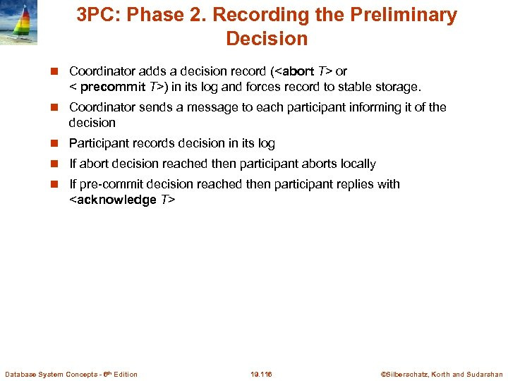 3 PC: Phase 2. Recording the Preliminary Decision Coordinator adds a decision record (<abort