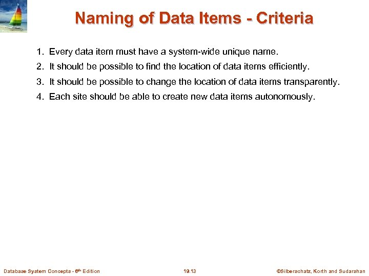 Naming of Data Items - Criteria 1. Every data item must have a system-wide
