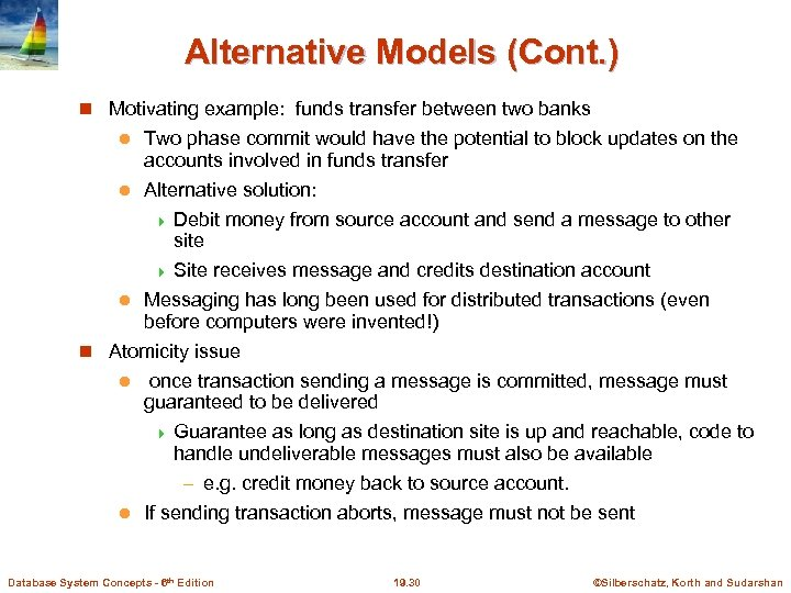 Alternative Models (Cont. ) Motivating example: funds transfer between two banks Two phase commit