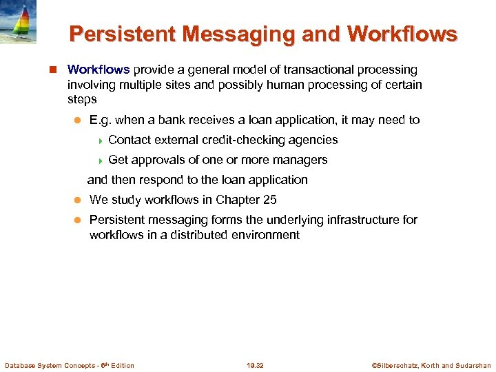 Persistent Messaging and Workflows provide a general model of transactional processing involving multiple sites