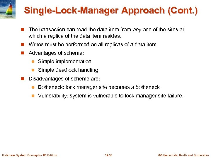 Single-Lock-Manager Approach (Cont. ) The transaction can read the data item from any one