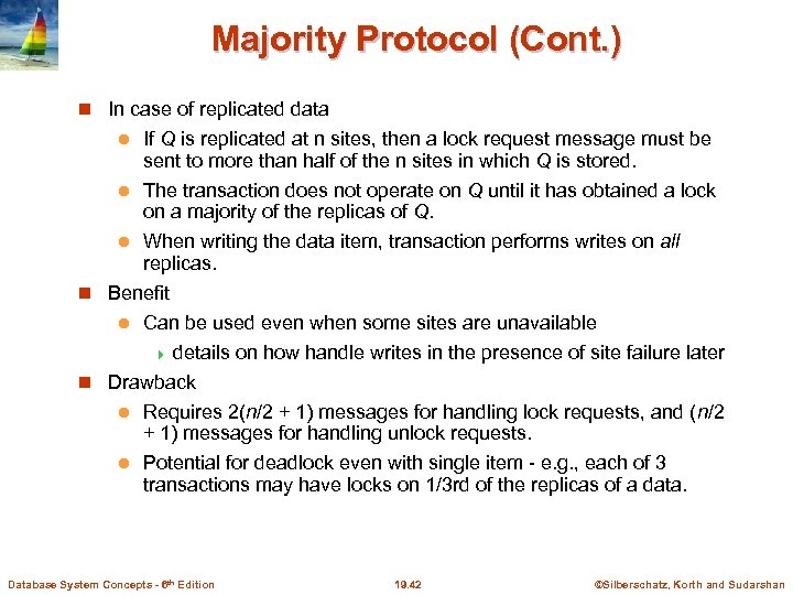 Majority Protocol (Cont. ) In case of replicated data If Q is replicated at