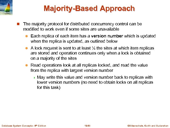 Majority-Based Approach The majority protocol for distributed concurrency control can be modified to work
