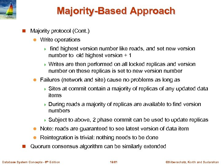 Majority-Based Approach Majority protocol (Cont. ) l Write operations 4 find highest version number