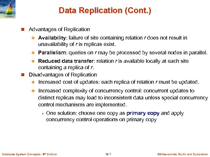 Data Replication (Cont. ) Advantages of Replication l Availability: failure of site containing relation