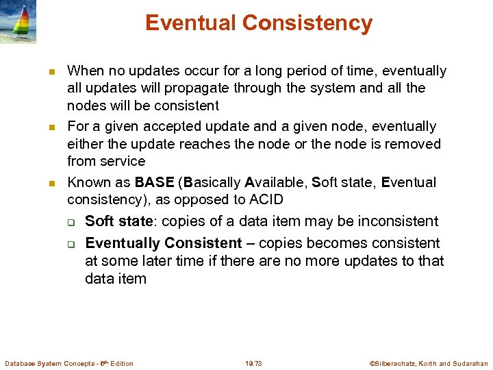 Eventual Consistency When no updates occur for a long period of time, eventually all