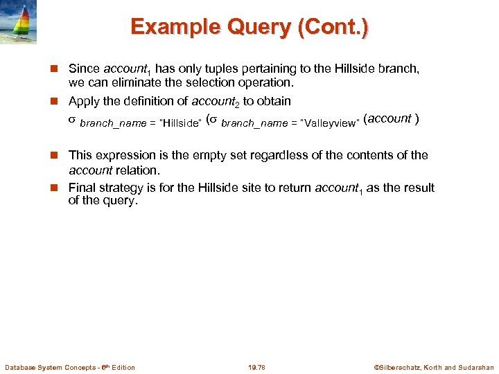 Example Query (Cont. ) Since account 1 has only tuples pertaining to the Hillside