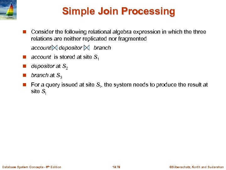 Simple Join Processing Consider the following relational algebra expression in which the three relations