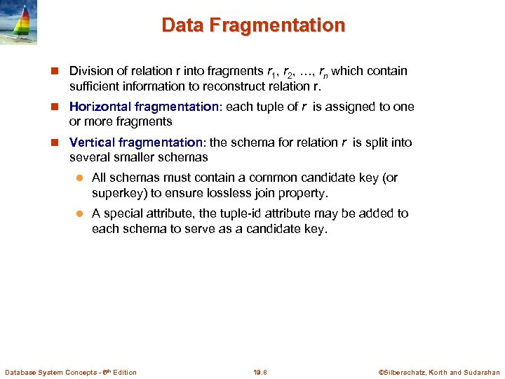 Data Fragmentation Division of relation r into fragments r 1, r 2, …, rn