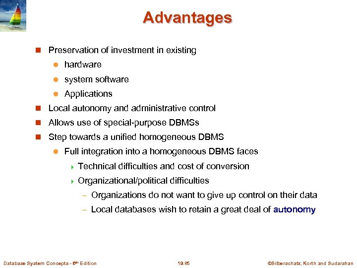 Advantages Preservation of investment in existing l hardware l system software l Applications Local