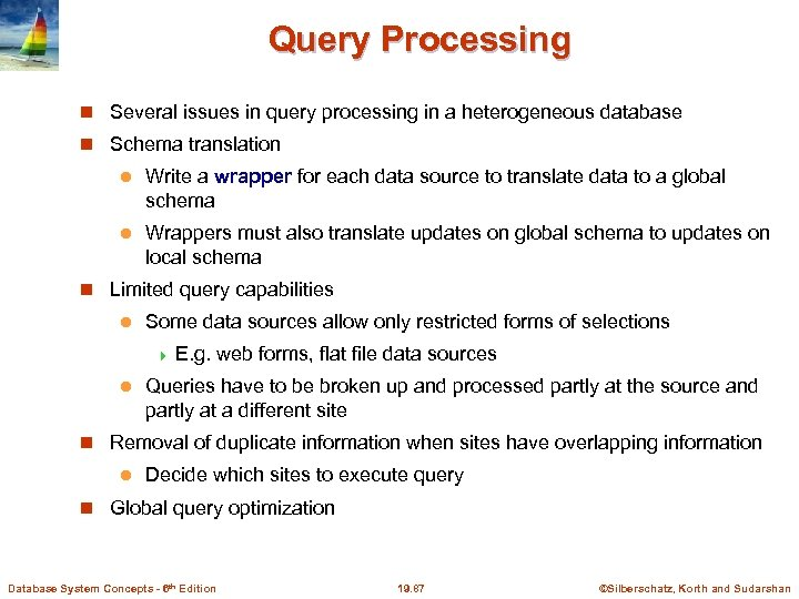 Query Processing Several issues in query processing in a heterogeneous database Schema translation l