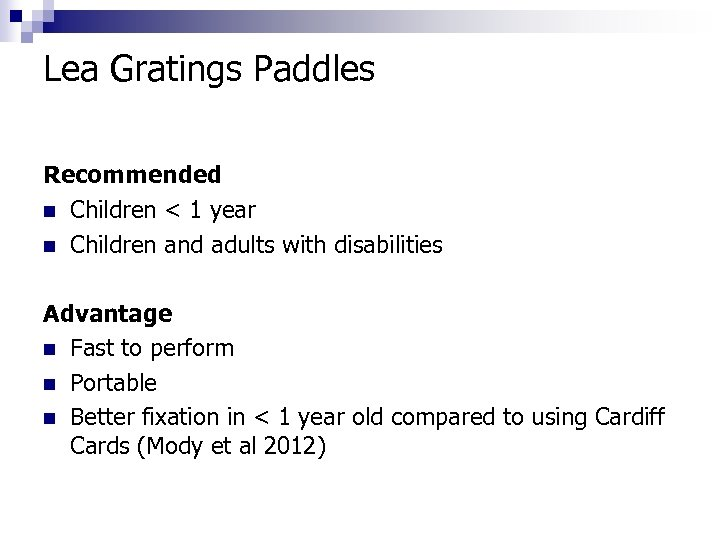 Lea Gratings Paddles Recommended n Children < 1 year n Children and adults with