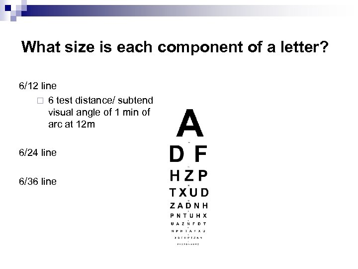 What size is each component of a letter? 6/12 line ¨ 6 test distance/