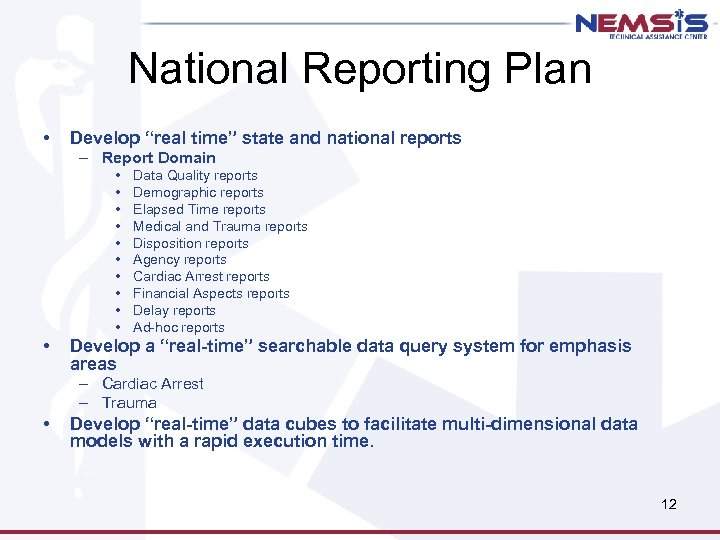"National Reporting Plan • Develop ""real time"" state and national reports – Report Domain"