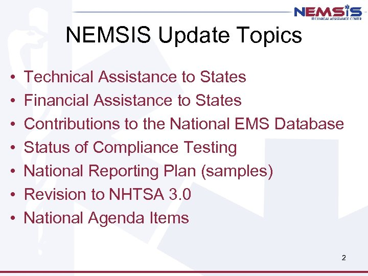 NEMSIS Update Topics • • Technical Assistance to States Financial Assistance to States Contributions