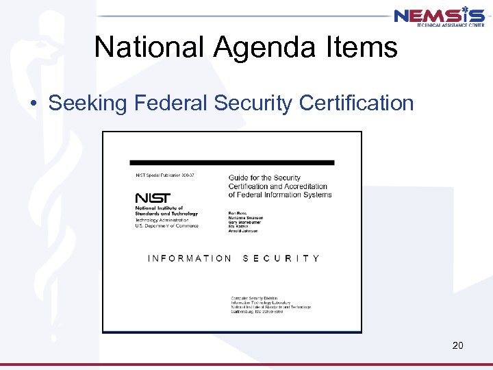 National Agenda Items • Seeking Federal Security Certification 20