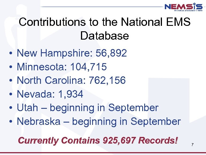 Contributions to the National EMS Database • • • New Hampshire: 56, 892 Minnesota: