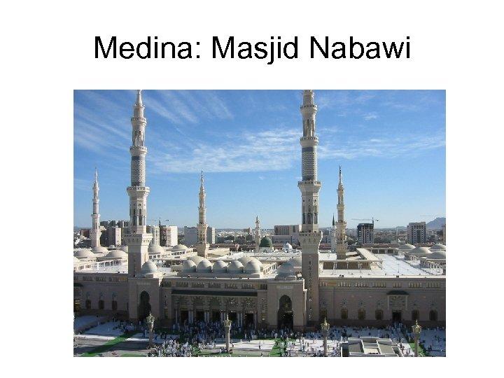 Medina: Masjid Nabawi