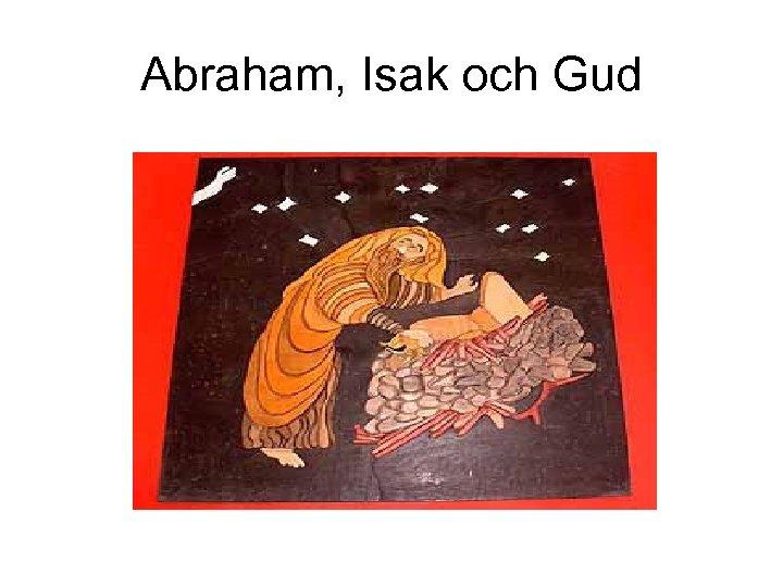 Abraham, Isak och Gud