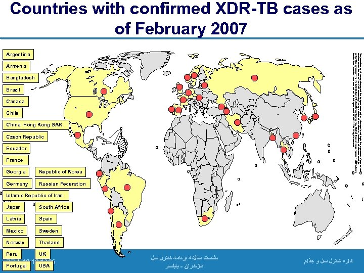 Countries with confirmed XDR-TB cases as of February 2007 Georgia Republic of Korea Germany