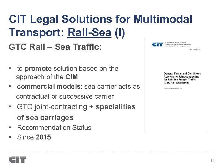 CIT Legal Solutions for Multimodal Transport: Rail-Sea (I) GTC Rail – Sea Traffic: •