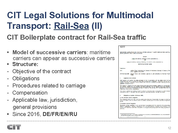 CIT Legal Solutions for Multimodal Transport: Rail-Sea (II) CIT Boilerplate contract for Rail-Sea traffic