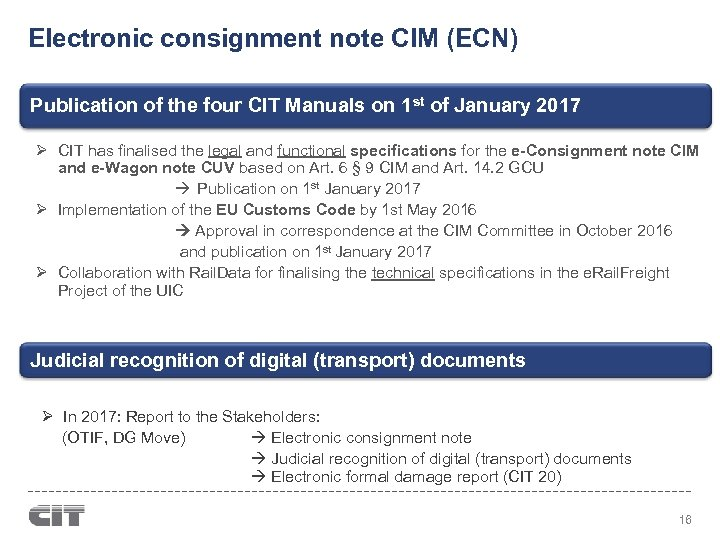 Electronic consignment note CIM (ECN) Publication of the four CIT Manuals on 1 st