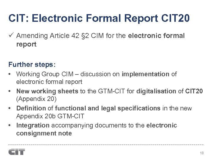 CIT: Electronic Formal Report CIT 20 ü Amending Article 42 § 2 CIM for