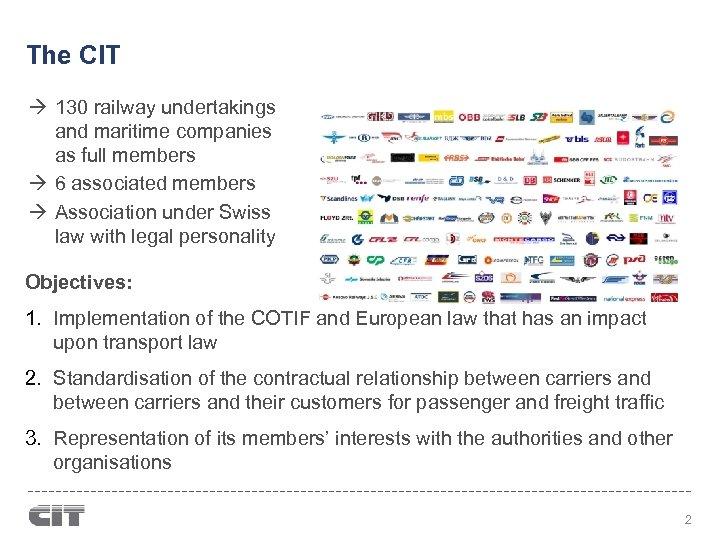 The CIT 130 railway undertakings and maritime companies as full members 6 associated members