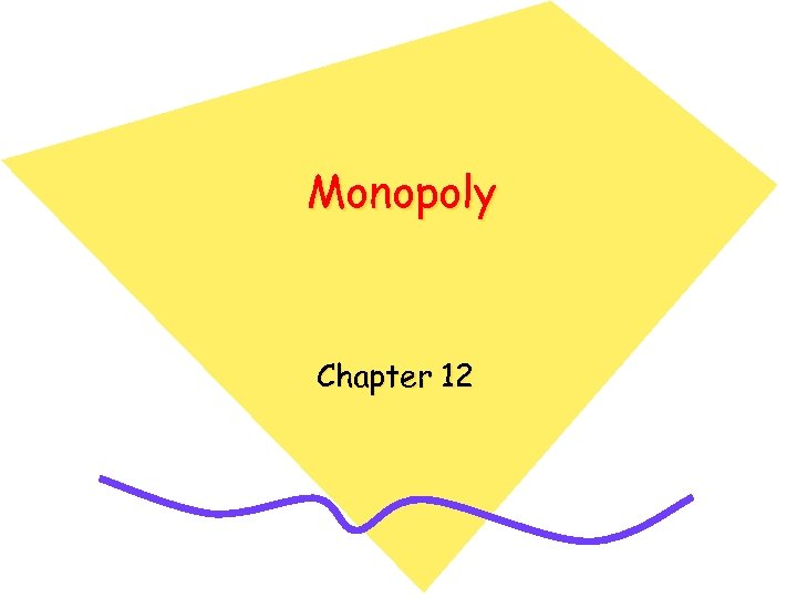 Monopoly Chapter 12